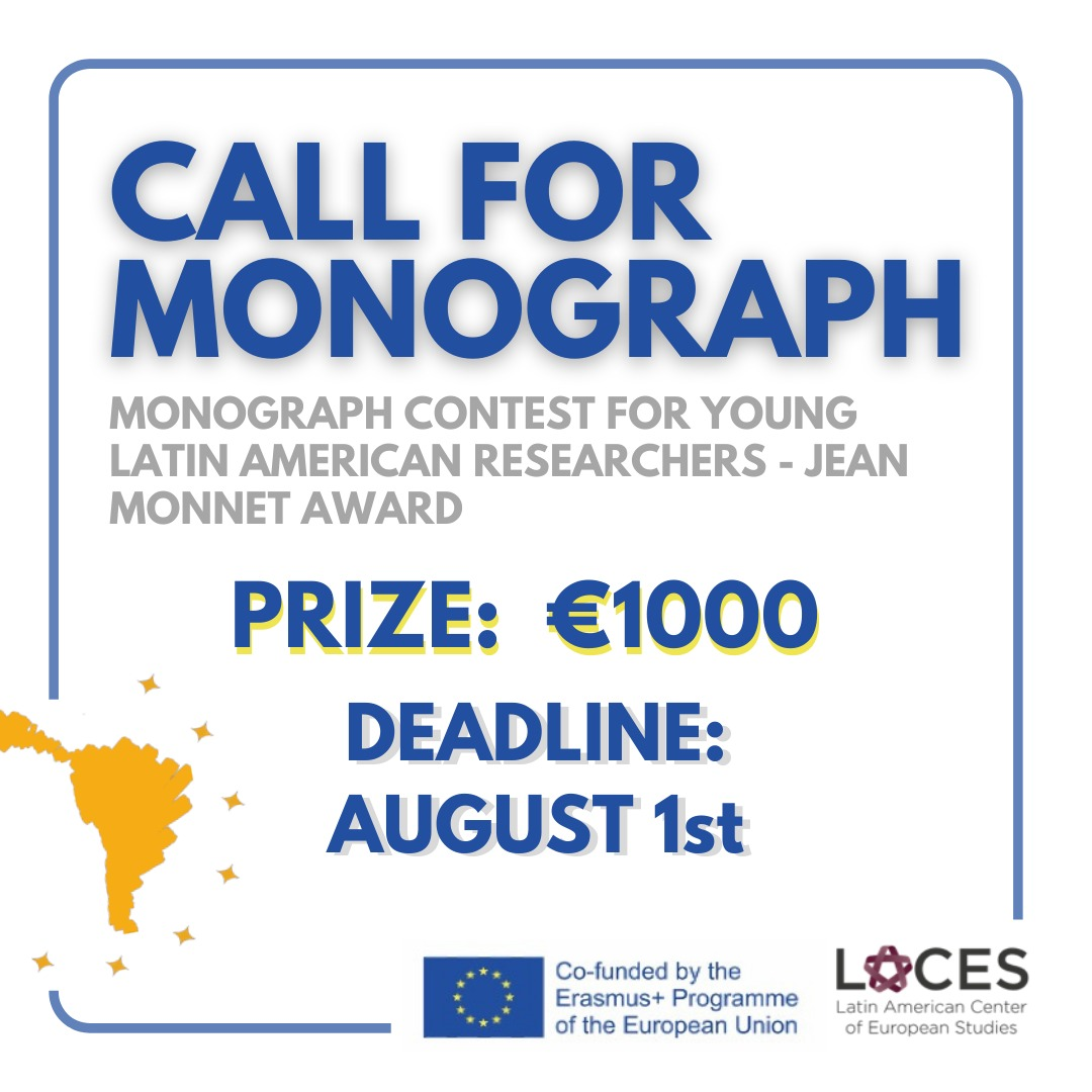 """CALL FOR MONOGRAPH:  I CONCURSO """"MONOGRAPH CONTEST FOR YOUNG LATIN AMERICAN  RESEARCHERS – JEAN MONNET AWARD"""""""